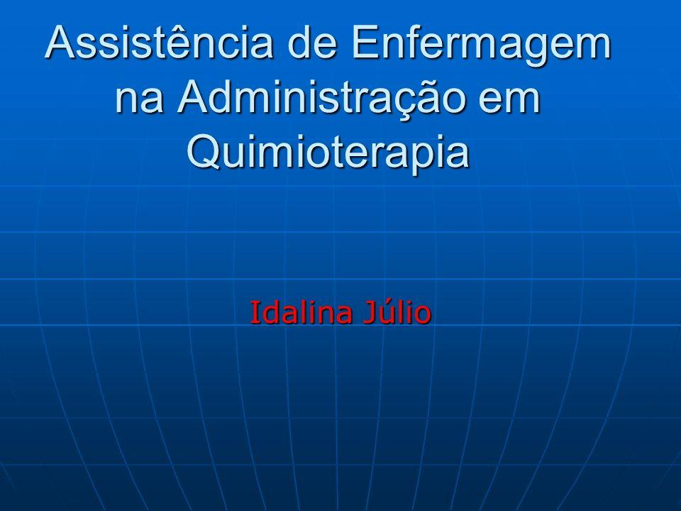 Assistência de Enfermagem na Administração em Quimioterapia Idalina Júlio