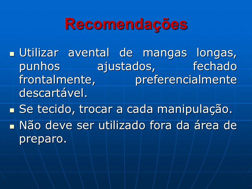 Recomendações Utilizar avental de mangas longas, punhos ajustados, fechado frontalmente, preferencialmente descartável. Utilizar avental de mangas lon