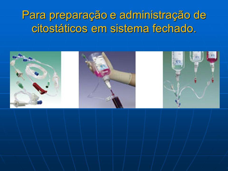 Para preparação e administração de citostáticos em sistema fechado.