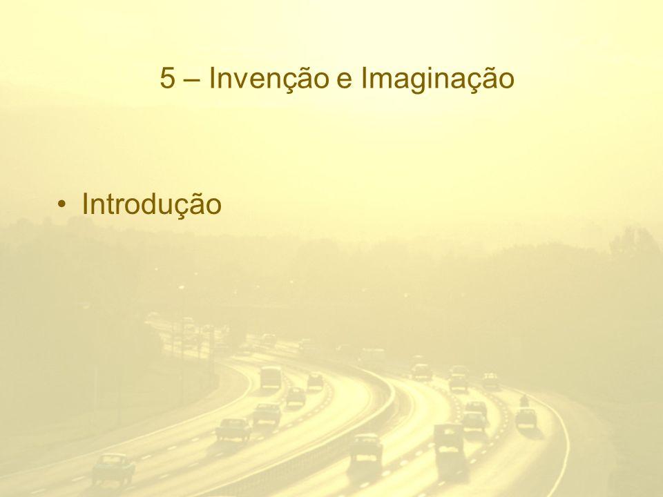 5 – Invenção e Imaginação Introdução