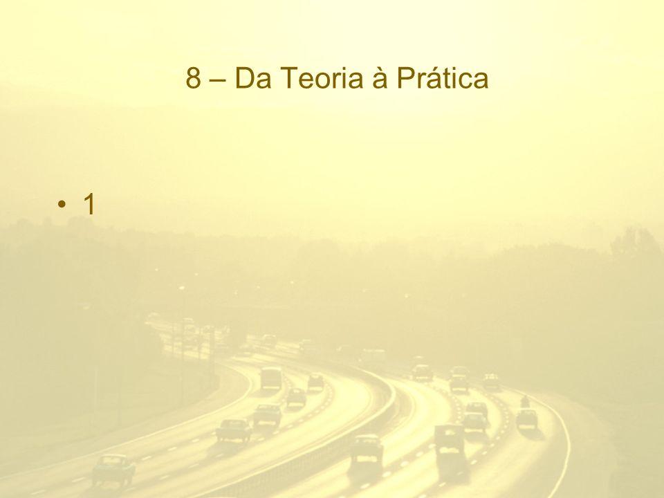 8 – Da Teoria à Prática 1