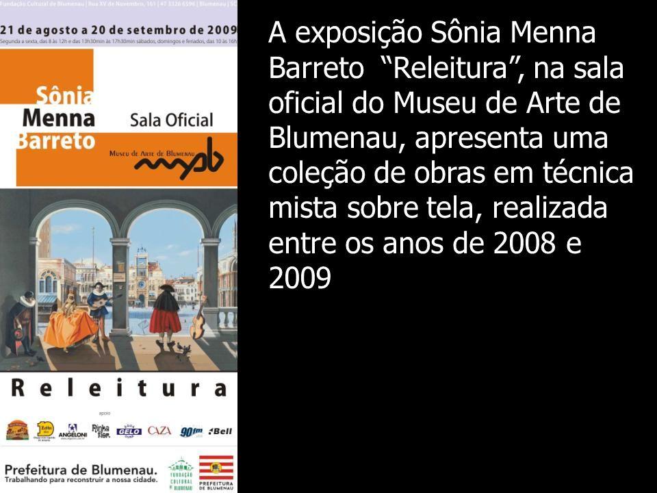 A exposição Sônia Menna Barreto Releitura, na sala oficial do Museu de Arte de Blumenau, apresenta uma coleção de obras em técnica mista sobre tela, realizada entre os anos de 2008 e 2009
