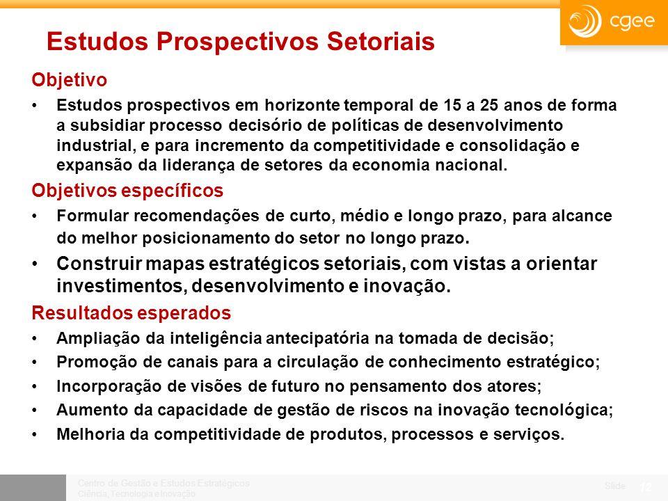 Centro de Gestão e Estudos Estratégicos Ciência, Tecnologia e Inovação Slide 11 CGEE: abordagem metodológica