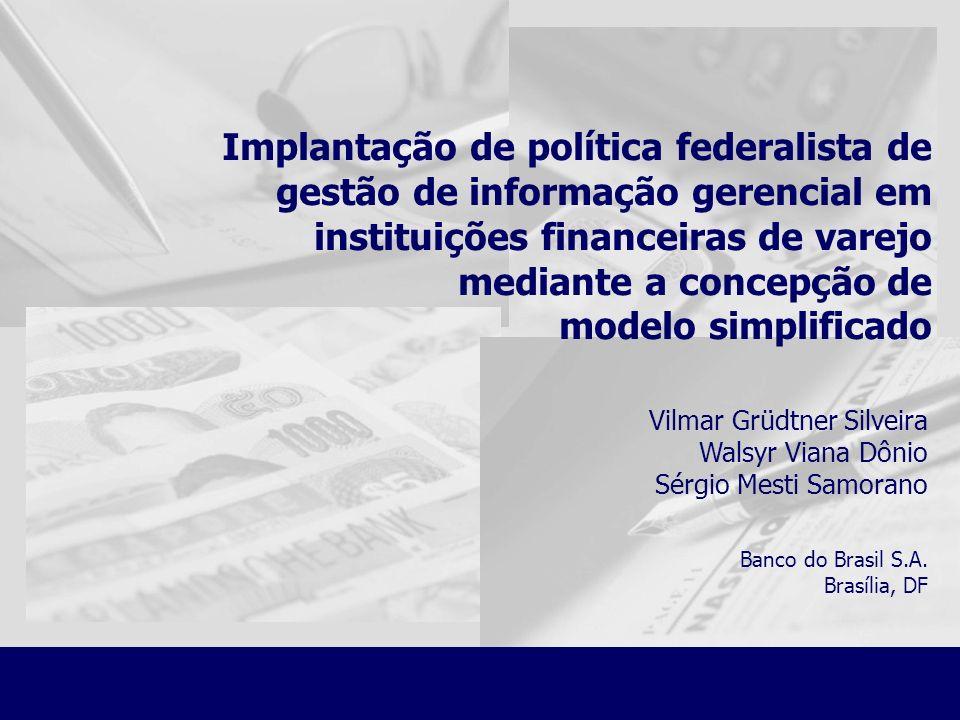 Implantação de política federalista de gestão de informação gerencial em instituições financeiras de varejo mediante a concepção de modelo simplificad