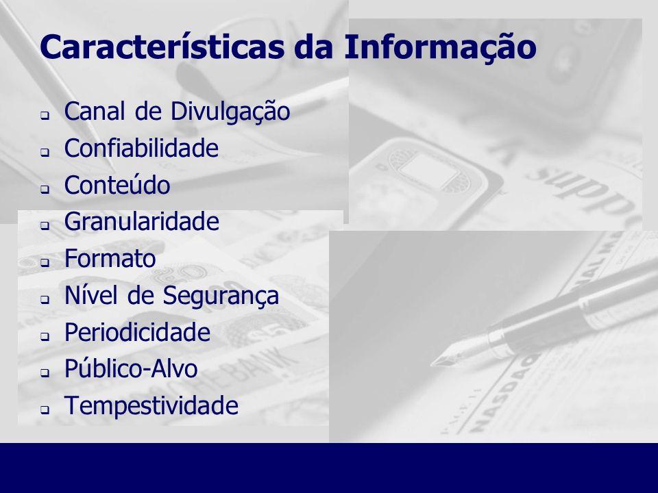 Características da Informação Canal de Divulgação Confiabilidade Conteúdo Granularidade Formato Nível de Segurança Periodicidade Público-Alvo Tempesti