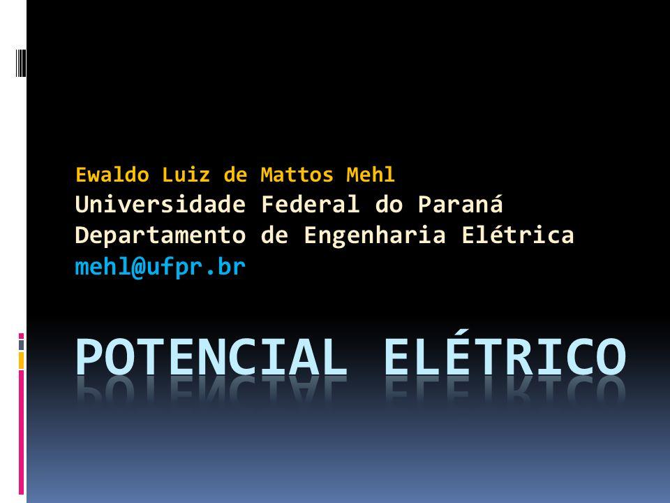 Ewaldo Luiz de Mattos Mehl Universidade Federal do Paraná Departamento de Engenharia Elétrica mehl@ufpr.br