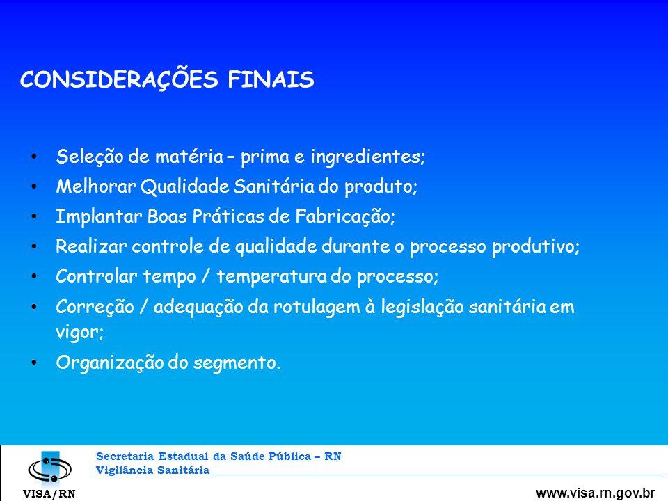 Secretaria Estadual da Saúde Pública – RN Vigilância Sanitária _________________________________________________________________________________ www.visa.rn.gov.br VISA/RN Artigo 1º da Declaração Universal dos Direitos da Água.