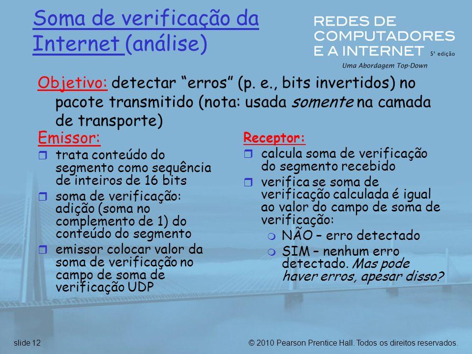 © 2010 Pearson Prentice Hall. Todos os direitos reservados.slide 12 Soma de verificação da Internet (análise) Emissor: r trata conteúdo do segmento co