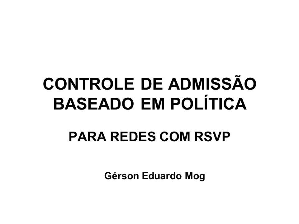 CONTROLE DE ADMISSÃO BASEADO EM POLÍTICA 12 Elemento Político COMPRIMENTOTIPO INFORMAÇÃO POLÍTICA 0151631