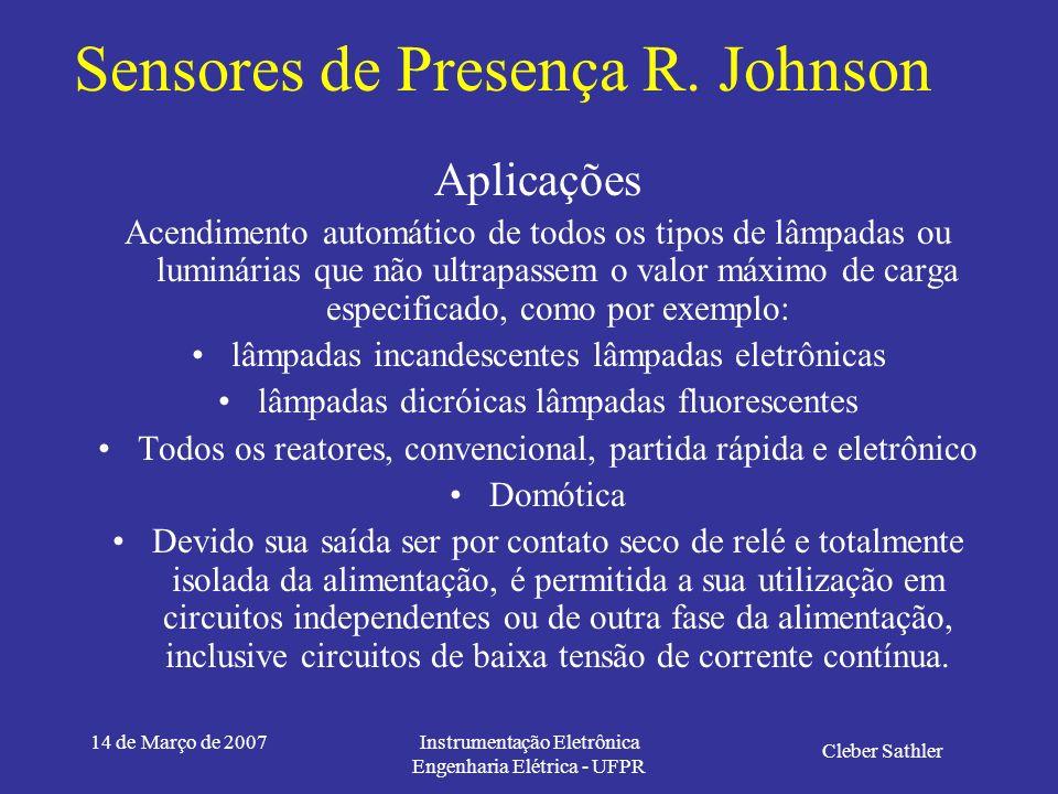 14 de Março de 2007Instrumentação Eletrônica Engenharia Elétrica - UFPR Sensores de Presença R. Johnson Cleber Sathler Ligação Elétrica Frequencia da