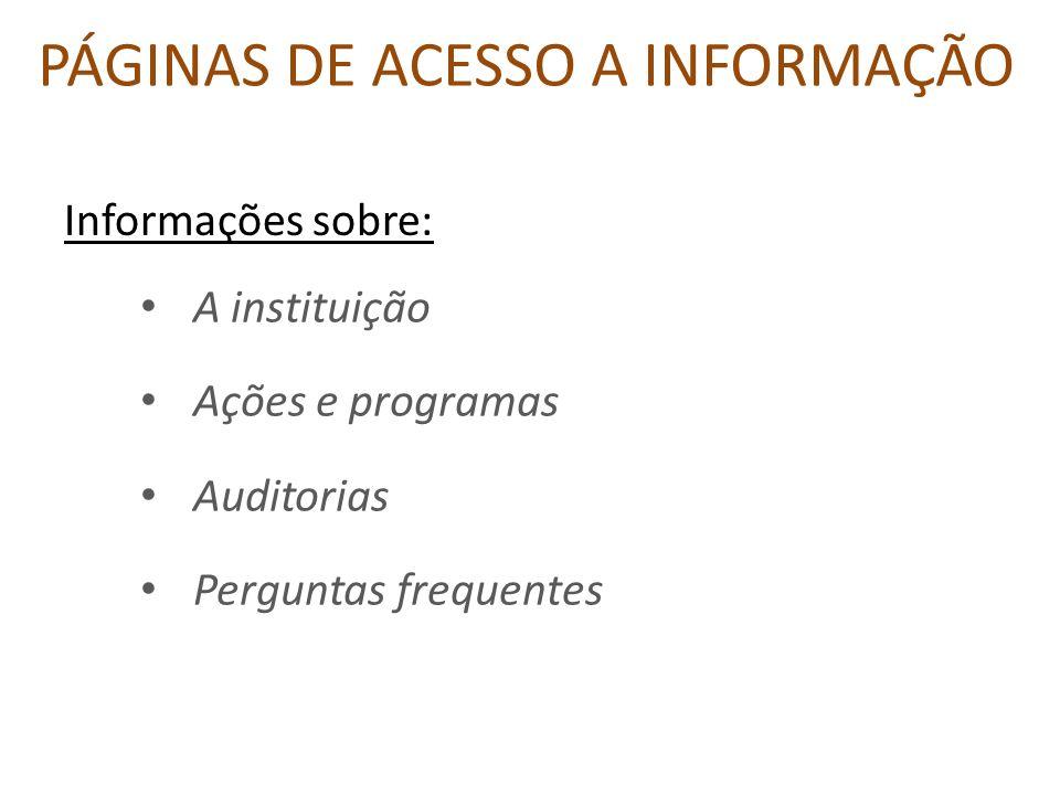 Informações sobre: A instituição Ações e programas Auditorias Perguntas frequentes