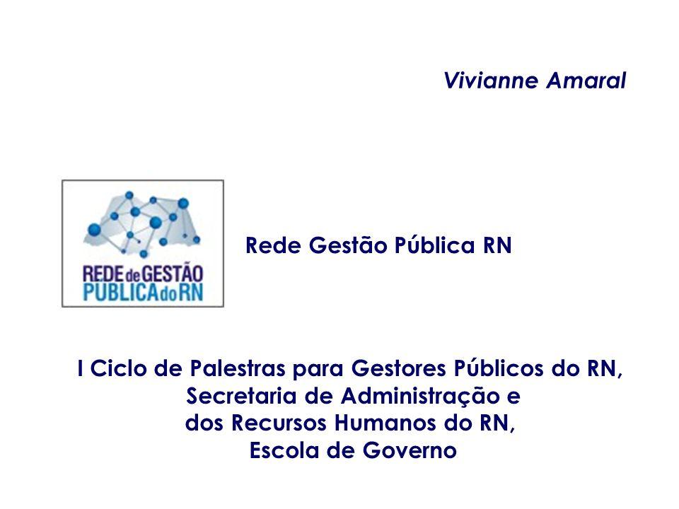 I Ciclo de Palestras para Gestores Públicos do RN, Secretaria de Administração e dos Recursos Humanos do RN, Escola de Governo Vivianne Amaral Rede Ge