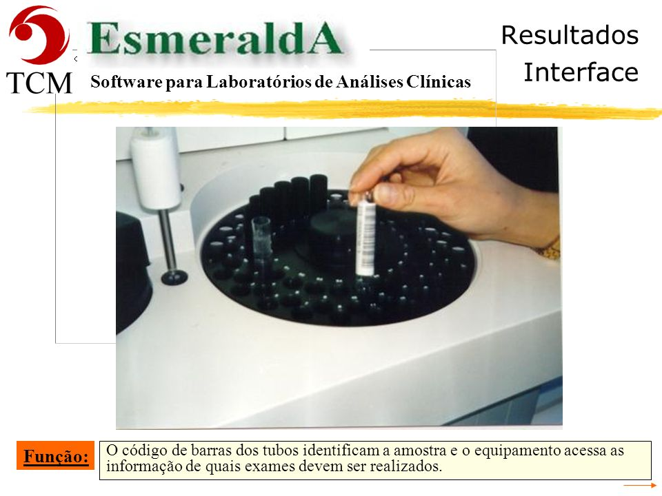Resultados Interface As requisições são filtradas de acordo com os exames que são realizados nos equipamentos. Os resultados são conferidos e enviados