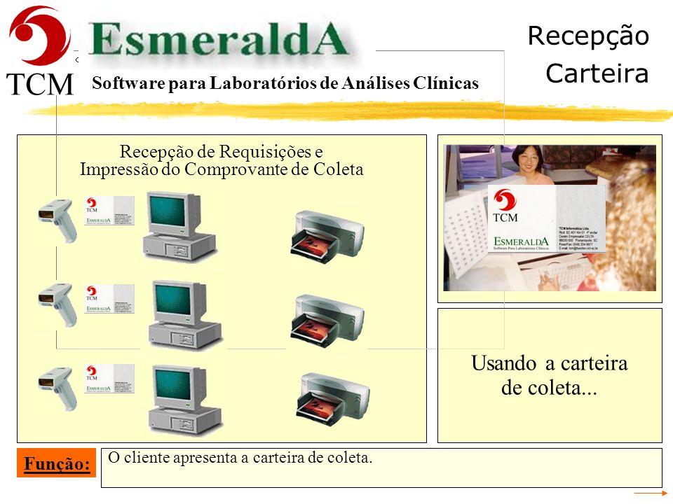 Recepção de Materiais Entrega de Resultados Conferência da Digitação da Requisição Recepção Geral Recepção de Requisições e Impressão do Comprovante d