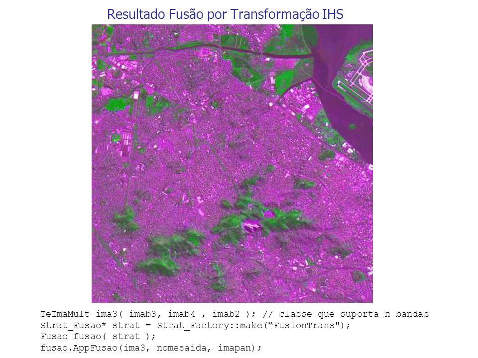 Resultado Fusão por Transformação IHS TeImaMult ima3( imab3, imab4, imab2 ); // classe que suporta n bandas Strat_Fusao* strat = Strat_Factory::make(F