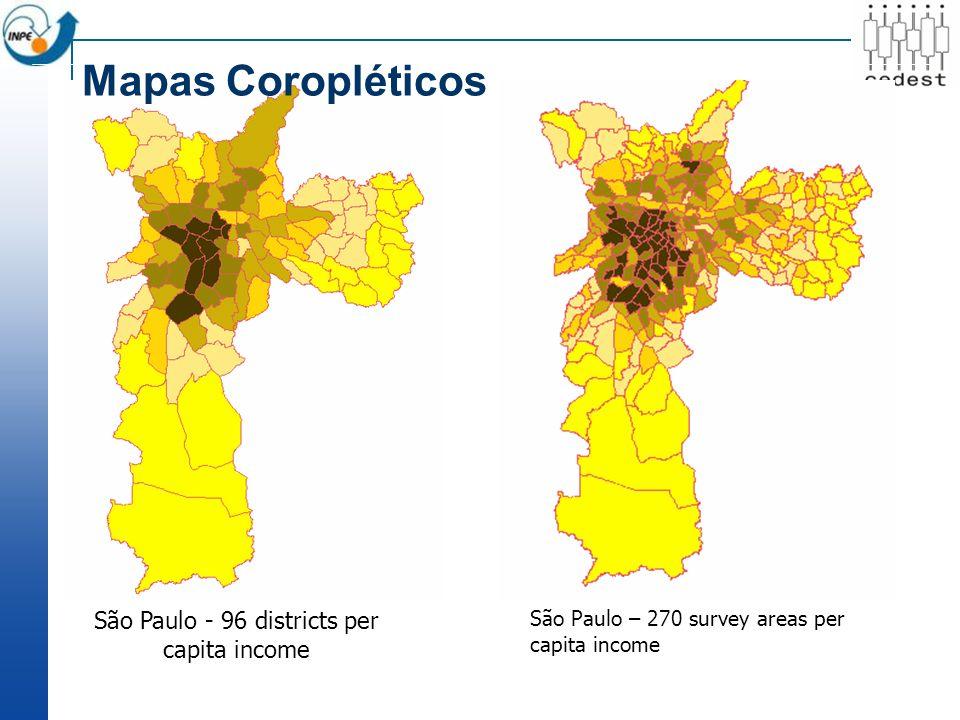 São Paulo - 96 districts per capita income São Paulo – 270 survey areas per capita income Mapas Coropléticos