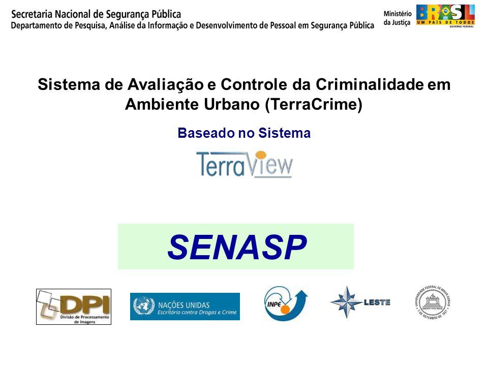 Sistema de Avaliação e Controle da Criminalidade em Ambiente Urbano (TerraCrime) Baseado no Sistema SENASP
