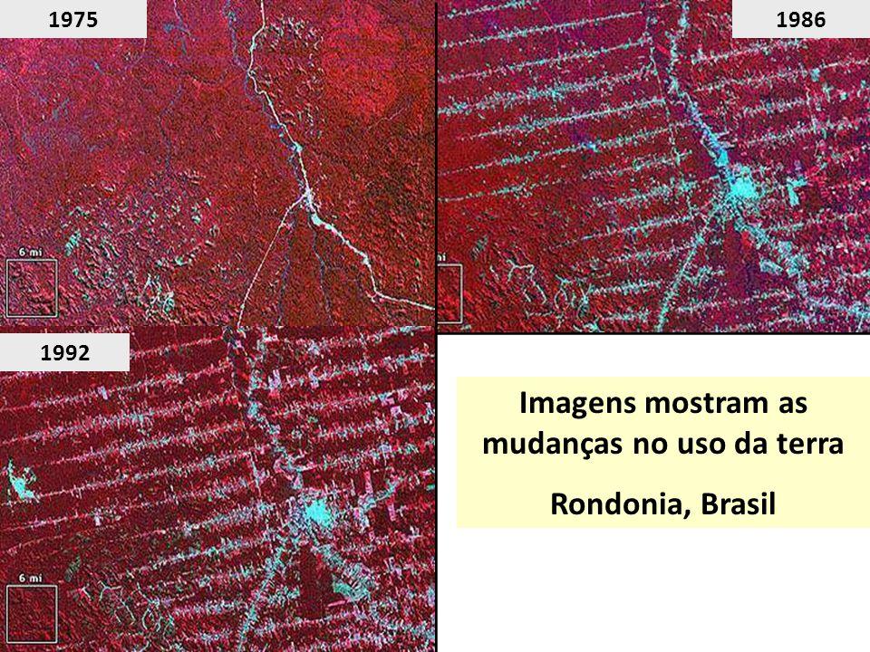 Imagens mostram as mudanças no uso da terra Rondonia, Brasil 19861975 1992