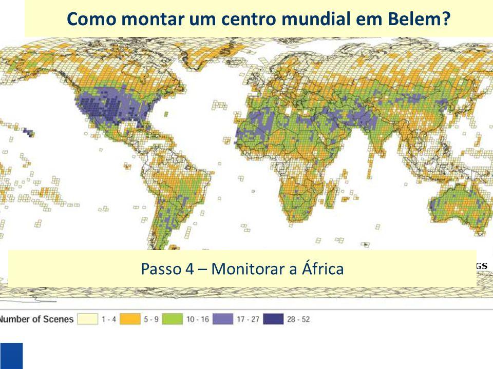 Como montar um centro mundial em Belem? fonte: USGS Passo 4 – Monitorar a África