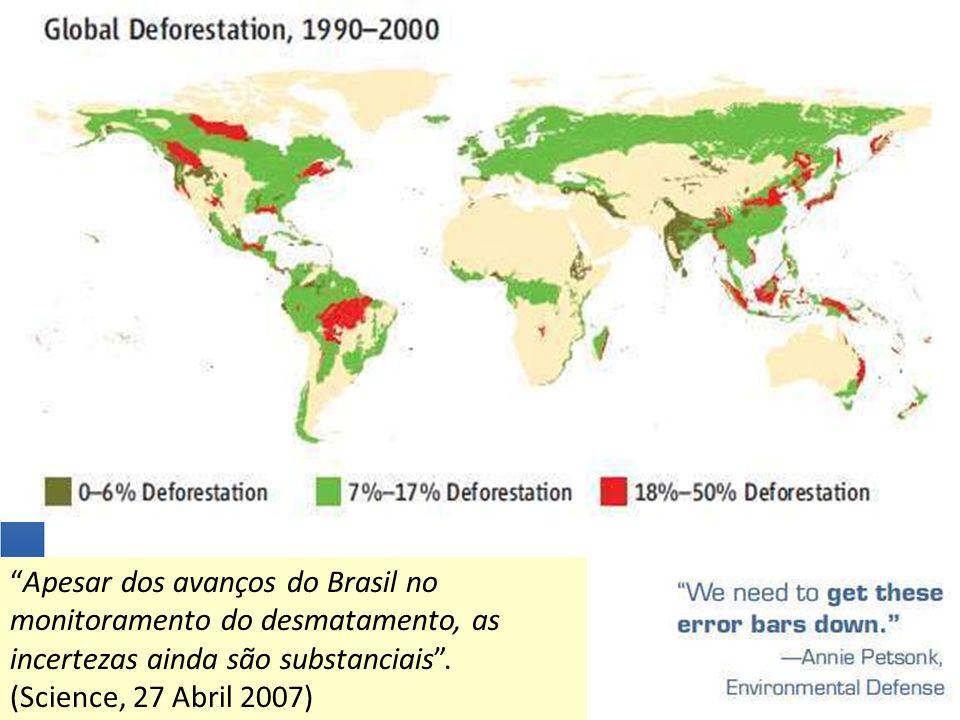 Apesar dos avanços do Brasil no monitoramento do desmatamento, as incertezas ainda são substanciais. (Science, 27 Abril 2007)