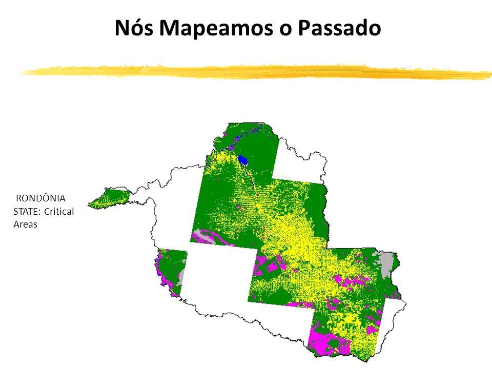 RONDÔNIA STATE: Critical Areas Nós Mapeamos o Passado