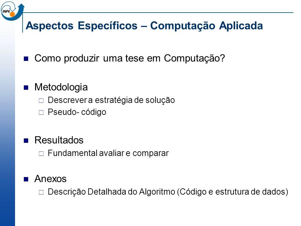 Aspectos Específicos – Computação Aplicada Como produzir uma tese em Computação.