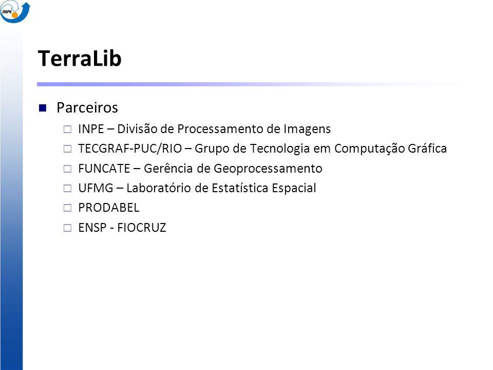 TerraLib Parceiros INPE – Divisão de Processamento de Imagens TECGRAF-PUC/RIO – Grupo de Tecnologia em Computação Gráfica FUNCATE – Gerência de Geopro
