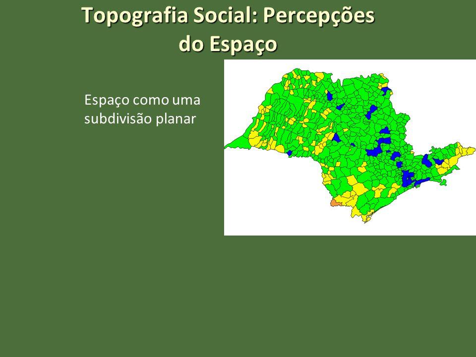 Topografia Social: Percepções do Espaço Espaço como uma subdivisão planar