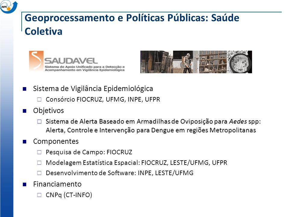 Geoprocessamento e Políticas Públicas: Saúde Coletiva Sistema de Vigilância Epidemiológica Consórcio FIOCRUZ, UFMG, INPE, UFPR Objetivos Sistema de Al