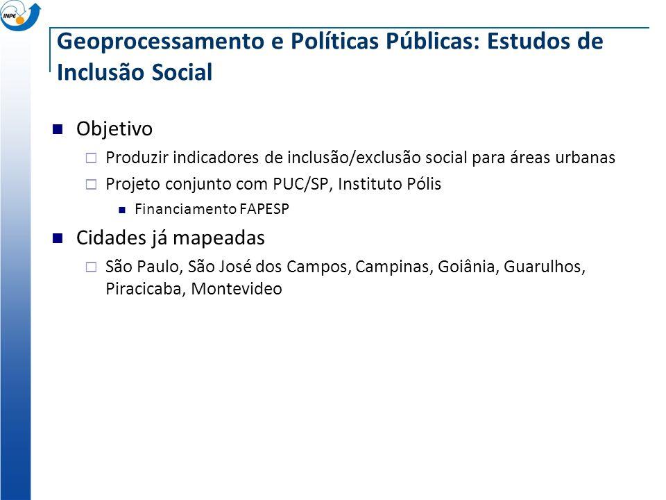 Geoprocessamento e Políticas Públicas: Estudos de Inclusão Social Objetivo Produzir indicadores de inclusão/exclusão social para áreas urbanas Projeto