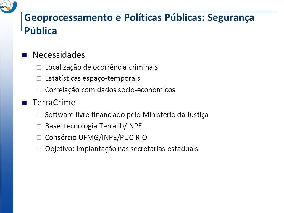 Geoprocessamento e Políticas Públicas: Segurança Pública Necessidades Localização de ocorrência criminais Estatísticas espaço-temporais Correlação com