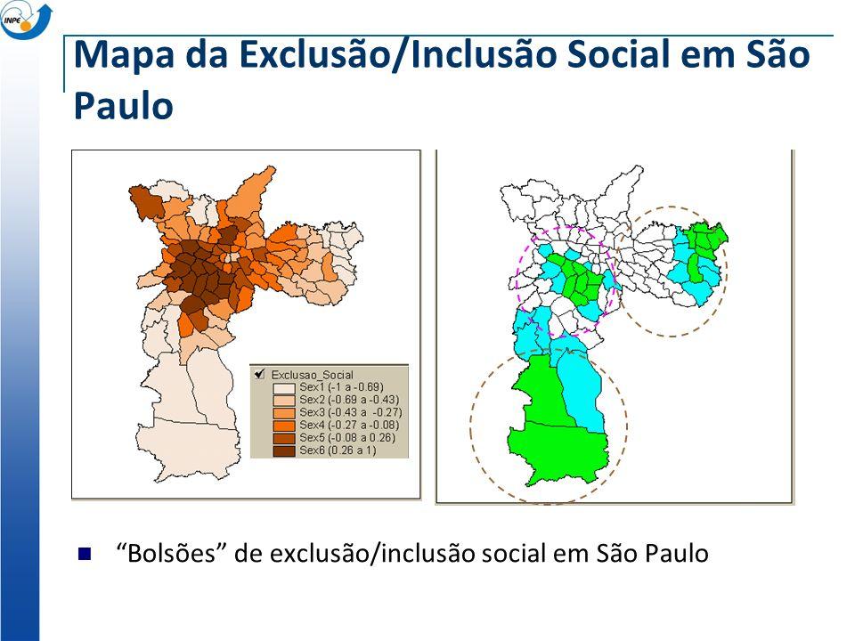 Mapa da Exclusão/Inclusão Social em São Paulo Bolsões de exclusão/inclusão social em São Paulo