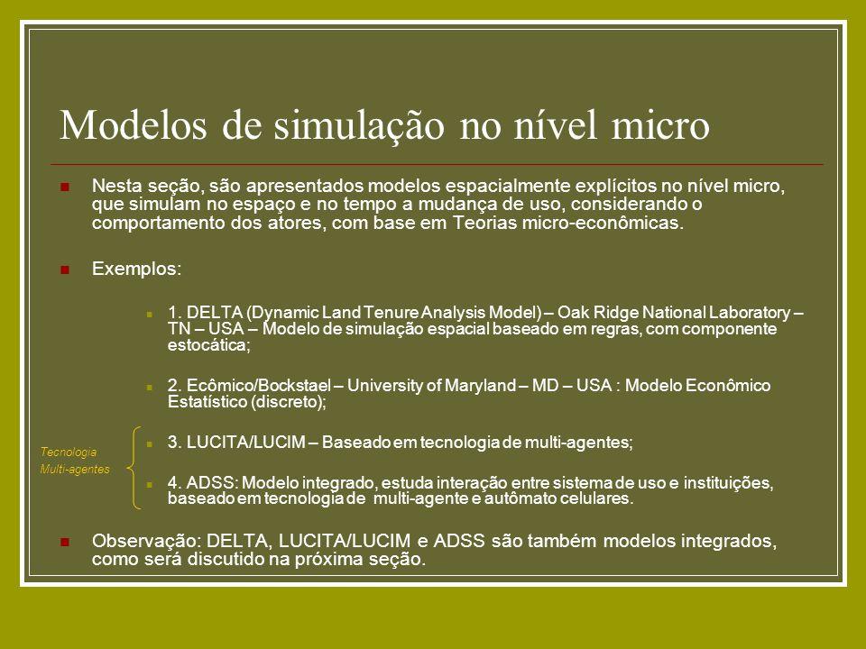 Modelos de simulação no nível micro Nesta seção, são apresentados modelos espacialmente explícitos no nível micro, que simulam no espaço e no tempo a