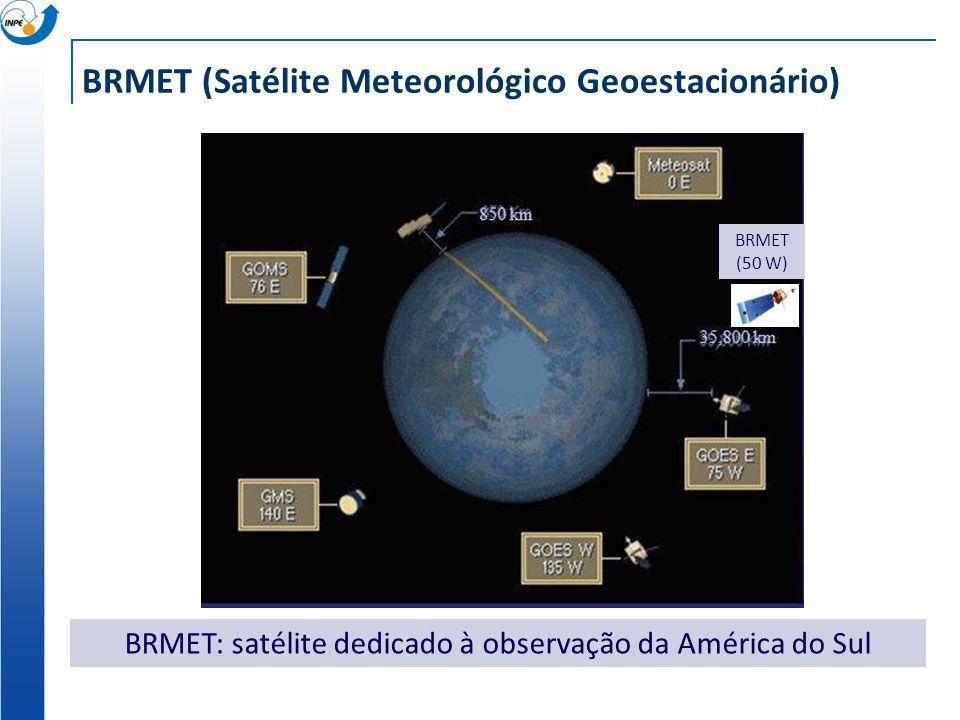 BRMET (Satélite Meteorológico Geoestacionário) BRMET: satélite dedicado à observação da América do Sul BRMET (50 W)