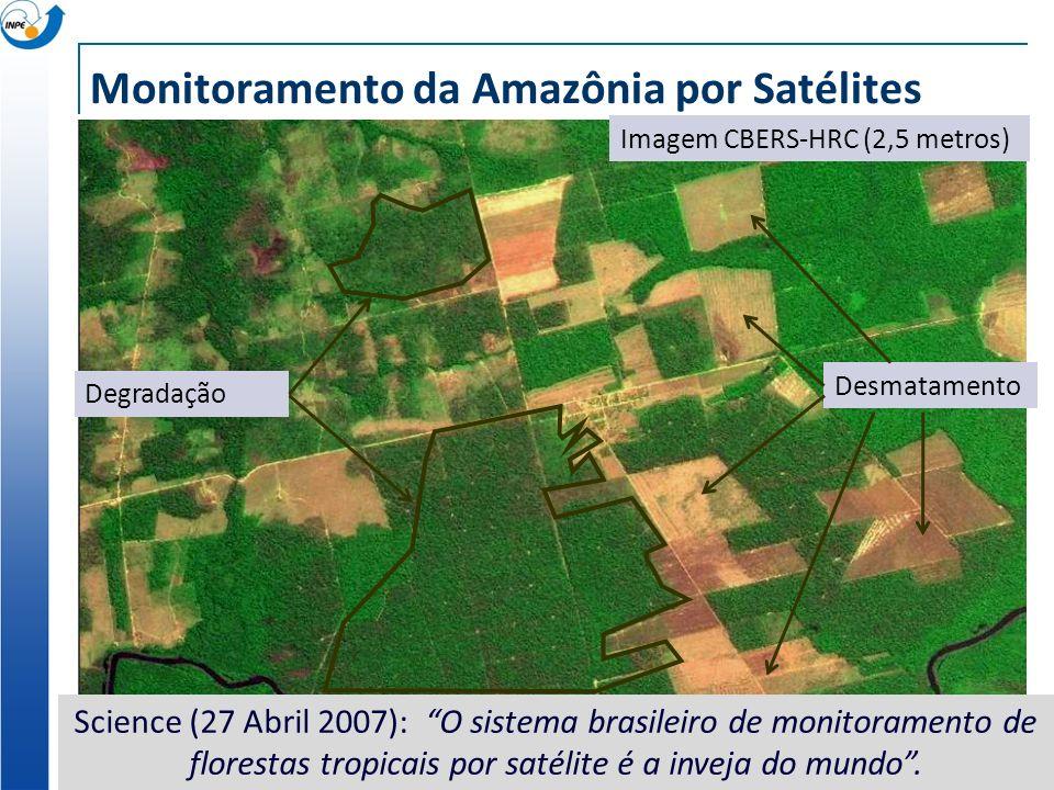 Monitoramento da Amazônia por Satélites Imagem CBERS-HRC (2,5 metros) Science (27 Abril 2007): O sistema brasileiro de monitoramento de florestas trop