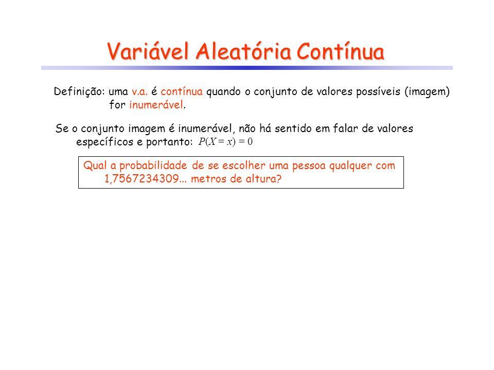 Variável Aleatória Contínua Definição: uma v.a.