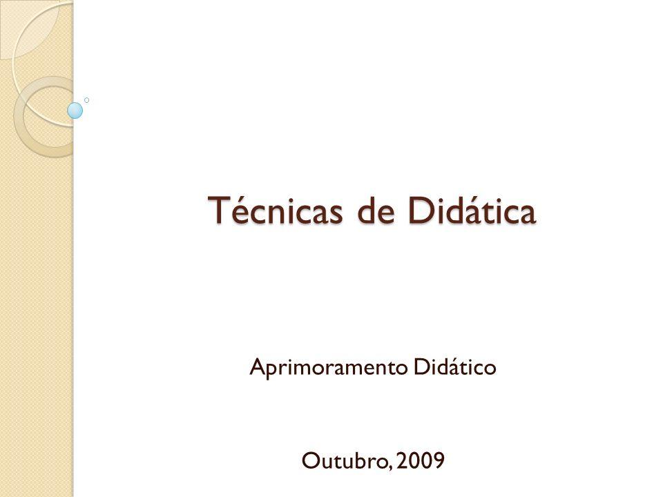 Técnicas de Didática Aprimoramento Didático Outubro, 2009