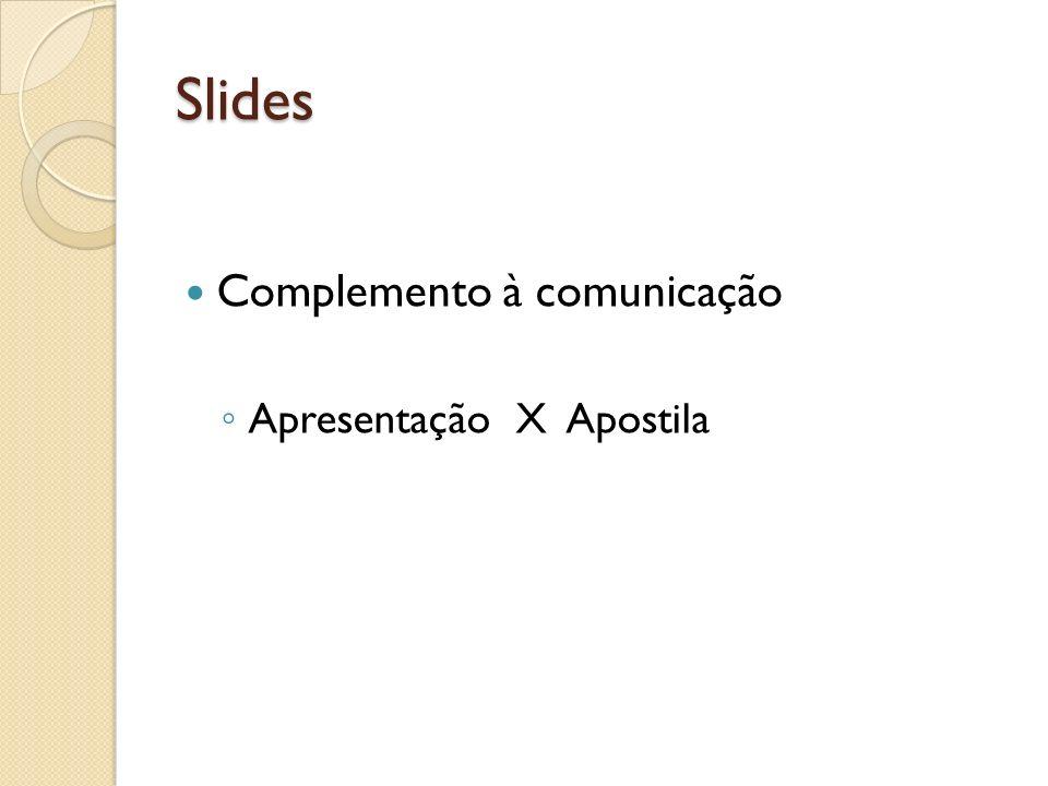 Slides Complemento à comunicação Apresentação X Apostila