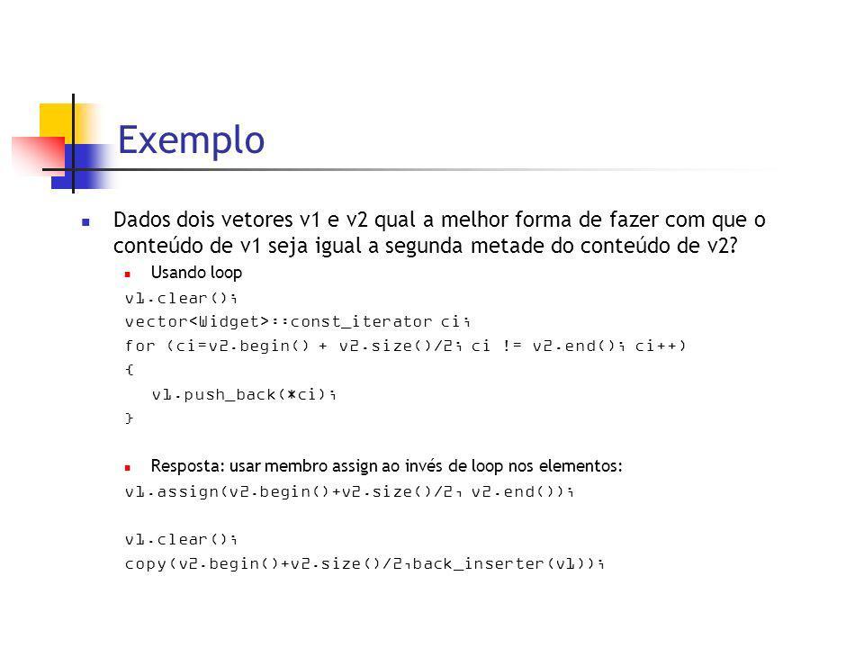 Exemplo Dados dois vetores v1 e v2 qual a melhor forma de fazer com que o conteúdo de v1 seja igual a segunda metade do conteúdo de v2.