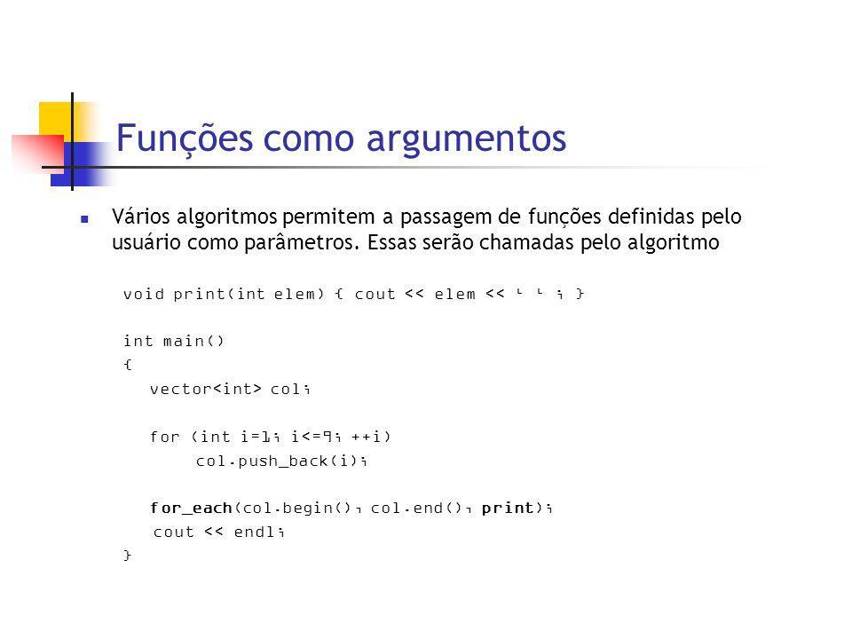 Funções como argumentos Vários algoritmos permitem a passagem de funções definidas pelo usuário como parâmetros.