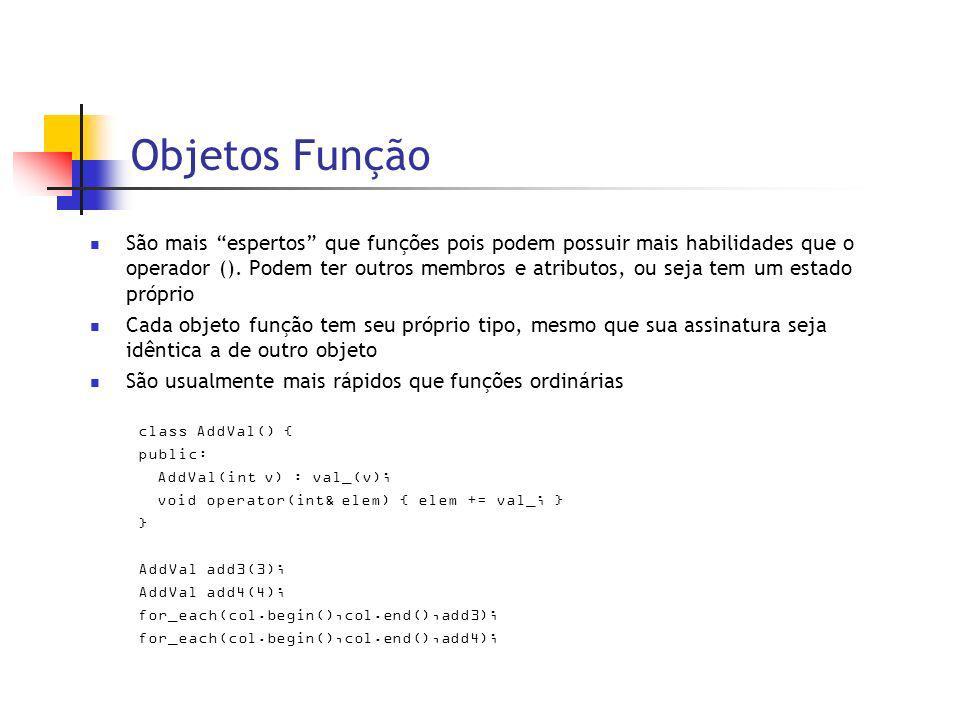Objetos Função São mais espertos que funções pois podem possuir mais habilidades que o operador ().
