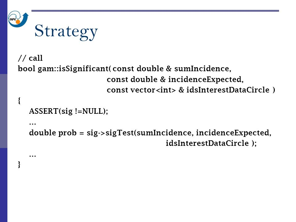 Strategy // call bool gam::isSignificant( const double & sumIncidence, const double & incidenceExpected, const vector & idsInterestDataCircle ) { ASSE