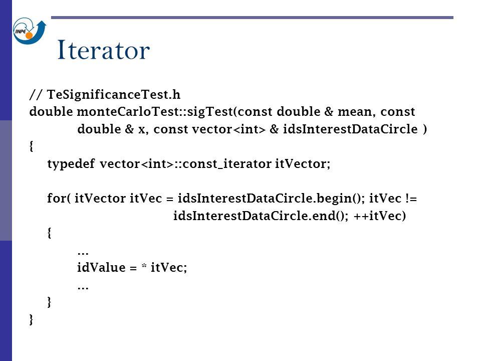 Iterator // TeSignificanceTest.h double monteCarloTest::sigTest(const double & mean, const double & x, const vector & idsInterestDataCircle ) { typedef vector ::const_iterator itVector; for( itVector itVec = idsInterestDataCircle.begin(); itVec != idsInterestDataCircle.end(); ++itVec) {...
