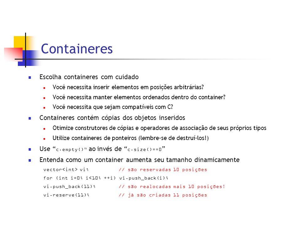 Containeres Escolha containeres com cuidado Você necessita inserir elementos em posições arbitrárias.