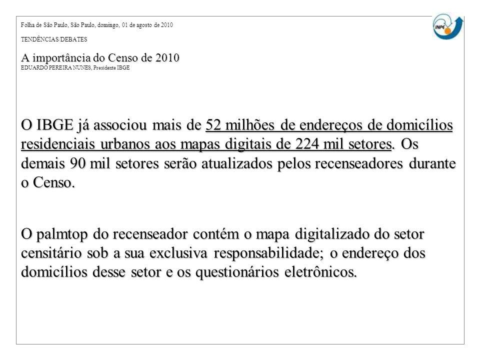 Folha de São Paulo, São Paulo, domingo, 01 de agosto de 2010 TENDÊNCIAS/DEBATES A importância do Censo de 2010 EDUARDO PEREIRA NUNES, Presidente IBGE
