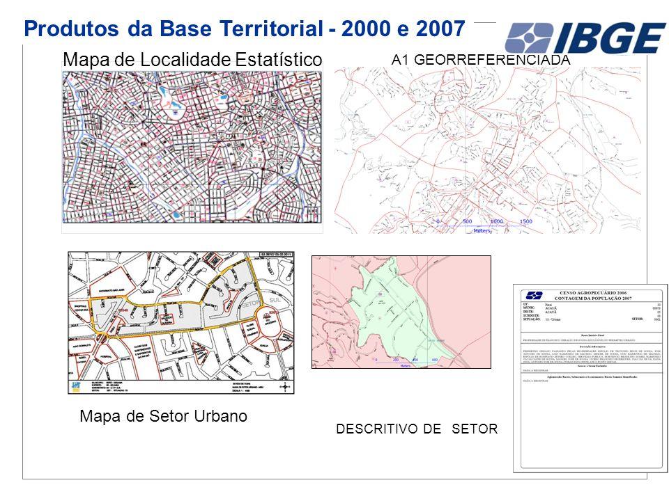 Mapa de Localidade Estatístico Mapa de Setor Urbano A1 GEORREFERENCIADA DESCRITIVO DE SETOR Produtos da Base Territorial - 2000 e 2007