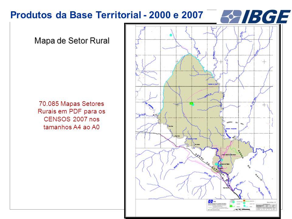 Mapa de Setor Rural 70.085 Mapas Setores Rurais em PDF para os CENSOS 2007 nos tamanhos A4 ao A0 Produtos da Base Territorial - 2000 e 2007