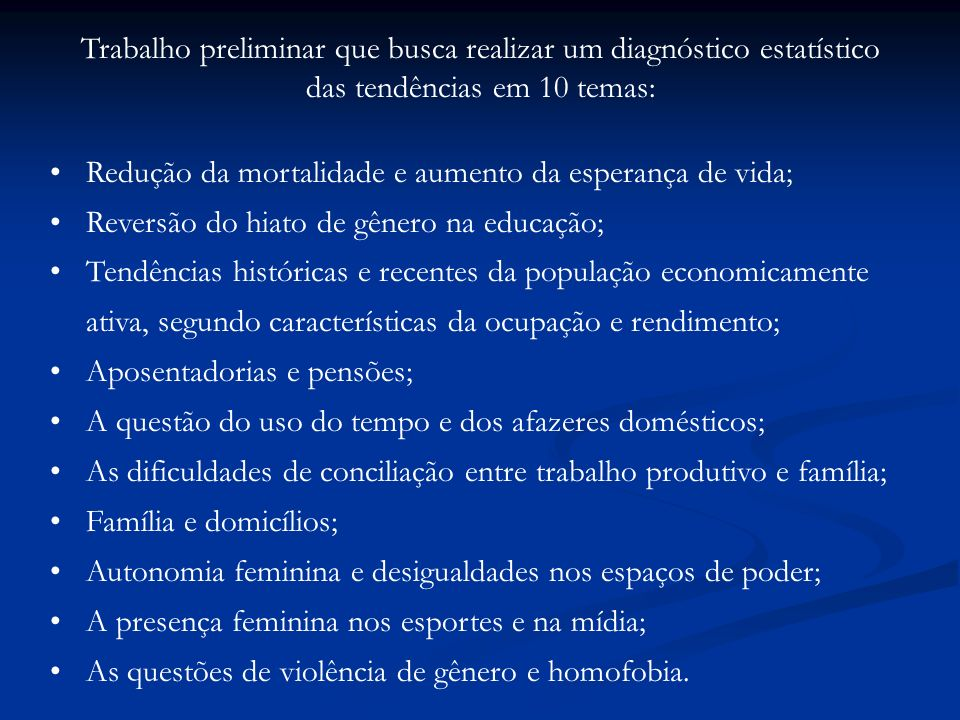 Revolução (incompleta) Feminina Despatriarcalização Mudanças jurídicas – igualdades de direitos na Constituição de 1988.