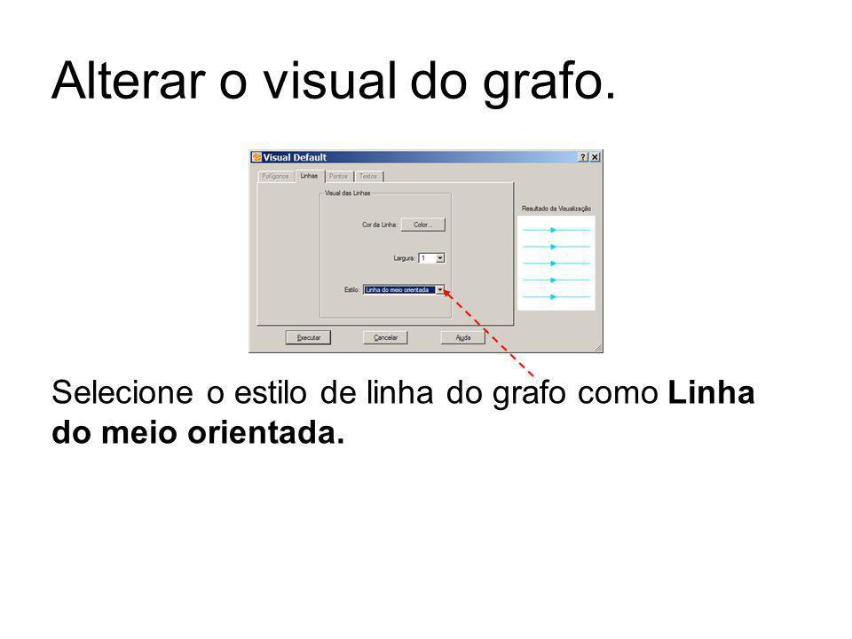 Alterar o visual do grafo. Selecione o estilo de linha do grafo como Linha do meio orientada.