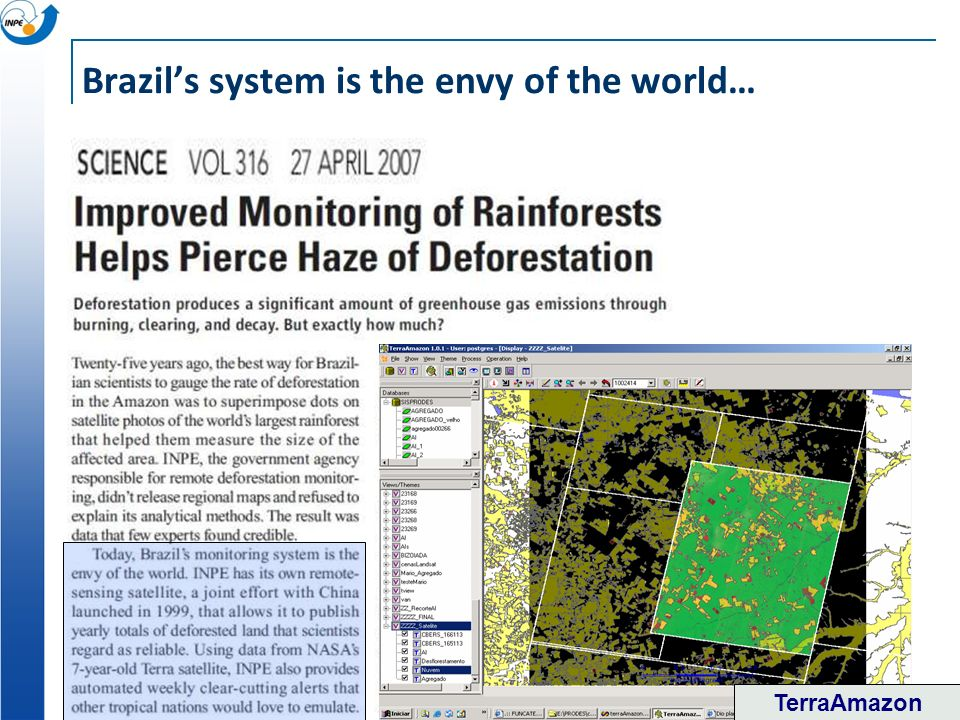 Brazils system is the envy of the world… TerraAmazon